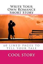 Write Your Own Romance Short Story