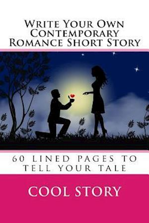 Bog, paperback Write Your Own Contemporary Romance Short Story af Cool Story