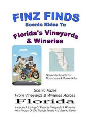 Finz Finds Scenic Rides to Florida Vineyards & Wineries
