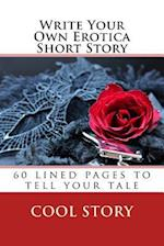Write Your Own Erotica Short Story