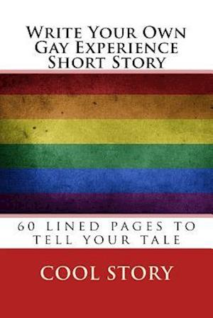Write Your Own Gay Experience Short Story