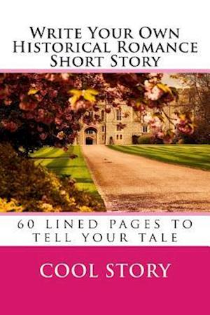 Bog, paperback Write Your Own Historical Romance Short Story af Cool Story