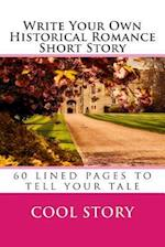 Write Your Own Historical Romance Short Story