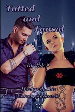 Bog, paperback Tatted and Tamed af Harley Mcride, Carson MacKenzie