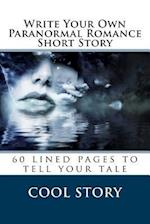 Write Your Own Paranormal Romance Short Story