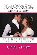 Write Your Own Regency Romance Short Story