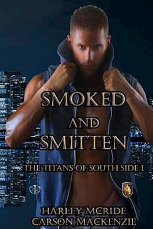 Bog, paperback Smoked and Smitten af Carson MacKenzie, Harley Mcride