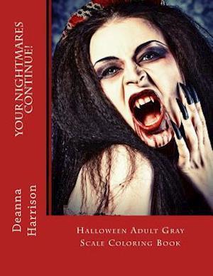 Bog, paperback Your Nightmares Continue! af Deanna L. Harrison