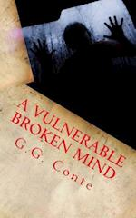 A Vulnerable Broken Mind af G. G. Conte
