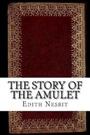 Bog, paperback The Story of the Amulet af Edith Nesbit