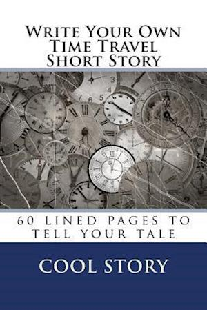 Bog, paperback Write Your Own Time Travel Short Story af Cool Story