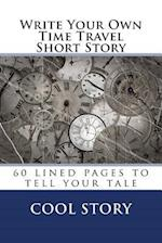 Write Your Own Time Travel Short Story