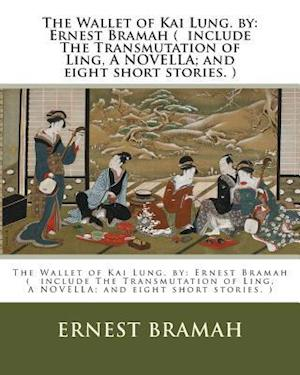 Bog, paperback The Wallet of Kai Lung. by af Ernest Bramah