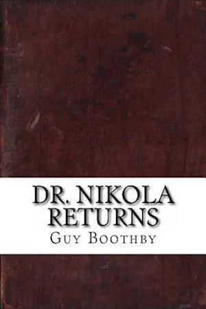 Bog, paperback Dr. Nikola Returns af Guy Newell Boothby