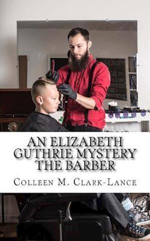 Bog, paperback An Elizabeth Guthrie Mystery af Colleen M. Clark-Lance