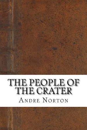 Bog, paperback The People of the Crater af Andre Alice Norton