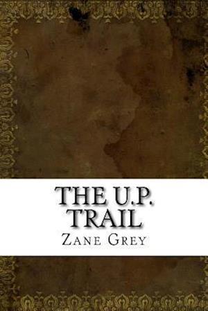 Bog, paperback The U.P. Trail af Zane Grey
