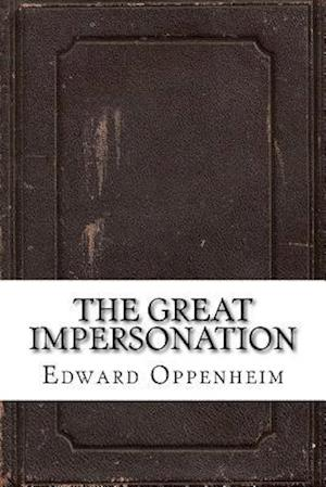 Bog, paperback The Great Impersonation af Edward Phillips Oppenheim