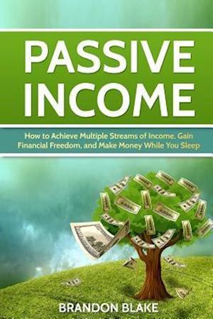 Bog, paperback Passive Income af Brandon Blake