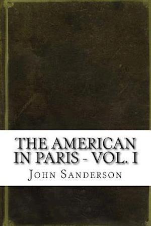 Bog, paperback The American in Paris - Vol. I af John Sanderson