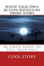 Write Your Own Action Adventure Short Story