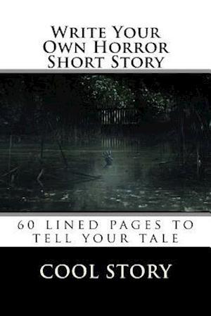 Bog, paperback Write Your Own Horror Short Story af Cool Story