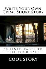 Write Your Own Crime Short Story