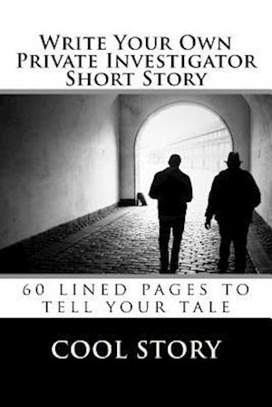 Write Your Own Private Investigator Short Story