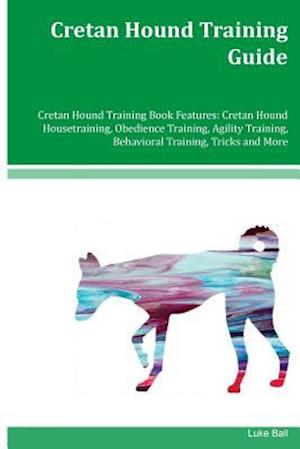Bog, paperback Cretan Hound Training Guide Cretan Hound Training Book Features af Luke Ball
