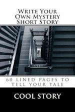Write Your Own Mystery Short Story