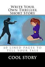 Write Your Own Thriller Short Story
