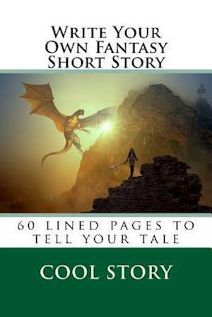 Bog, paperback Write Your Own Fantasy Short Story af Cool Story