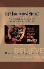 Hope, Love, Peace & Strength af Ricardo Anthony