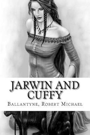 Bog, paperback Jarwin and Cuffy af Ballantyne Robert Michael