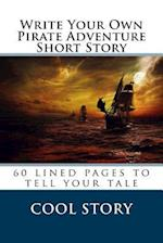 Write Your Own Pirate Adventure Short Story