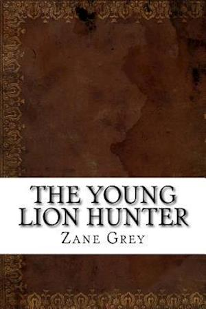 Bog, paperback The Young Lion Hunter af Zane Grey