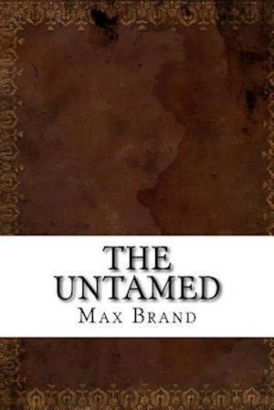 Bog, paperback The Untamed af Max Brand