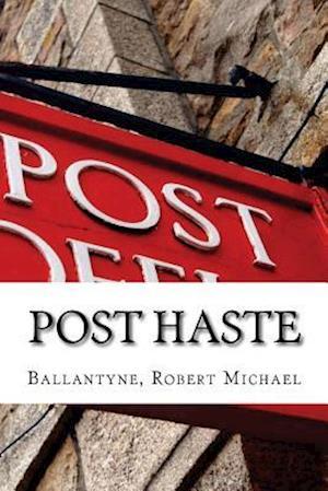 Bog, paperback Post Haste af Ballantyne Robert Michael