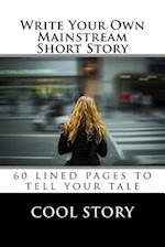 Write Your Own Mainstream Short Story