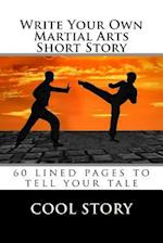 Write Your Own Martial Arts Short Story