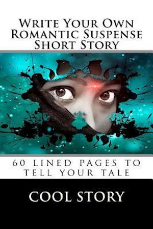 Bog, paperback Write Your Own Romantic Suspense Short Story af Cool Story