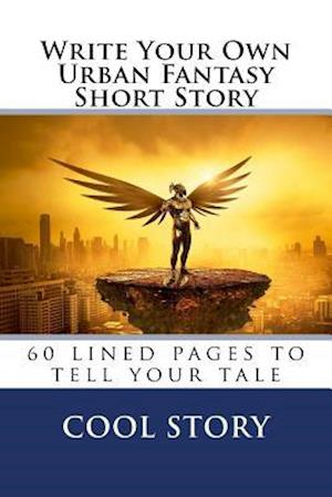 Write Your Own Urban Fantasy Short Story