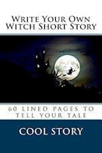 Write Your Own Witch Short Story