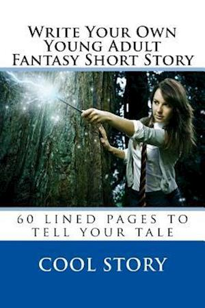 Bog, paperback Write Your Own Young Adult Fantasy Short Story af Cool Story