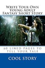 Write Your Own Young Adult Fantasy Short Story