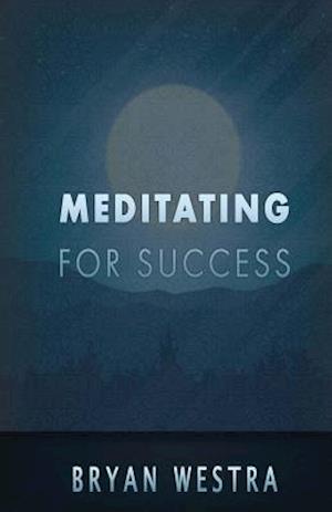 Bog, paperback Meditating for Success af Bryan Westra