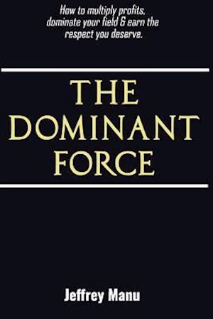 The Dominant Force