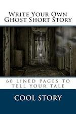 Write Your Own Ghost Short Story