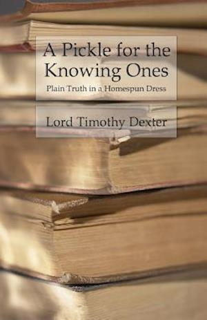 Bog, paperback A Pickle for the Knowing Ones af Lord Timothy Dexter