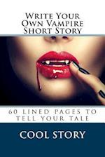 Write Your Own Vampire Short Story